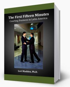 The First Fifteen Minutes Courting Business in Latin America.