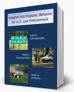 Insights into Hispanic Behavior for U.S. Law Enforcement